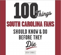 100 Things South Carolina Fans Should Know & Do Before They Die